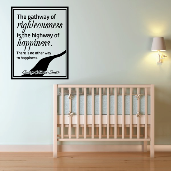 The Pathway of Righteousness is the highway of happiness George Albert Smith Decal