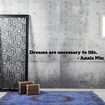 Dreams are necessary to life Anais Nin Wall Decal