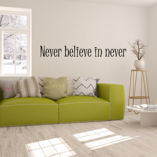 Never believe in Never Wall Decal