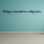 Nothing is impossible to a willing heart Wall Decal