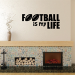 Football is My Life Wall Decal - Vinyl Decal - Car Decal - Vd002
