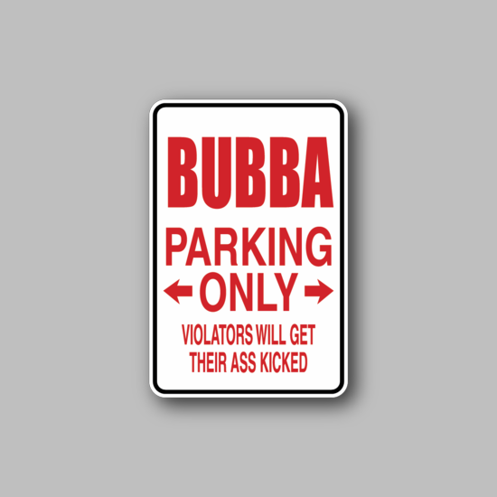 Bubba Parking Only Sticker