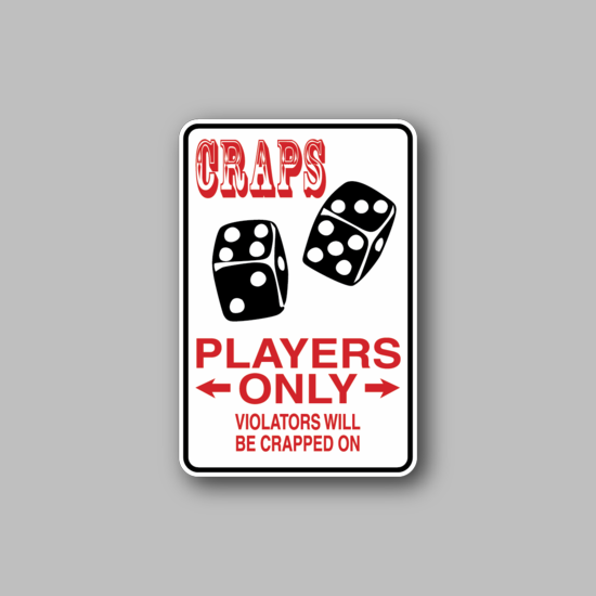 Craps Players Only Violators will be Crapped On Sticker