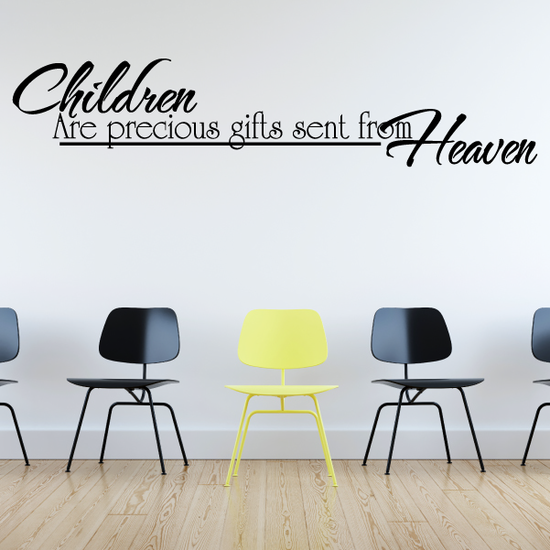 Children are Precious Gifts Sent From Heaven Wall Decal