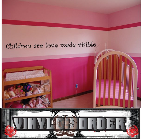 Children are love made visible Wall Decal