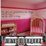 We give our children two things Wall Decal
