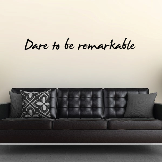 Dare to be remarkable Wall Decal