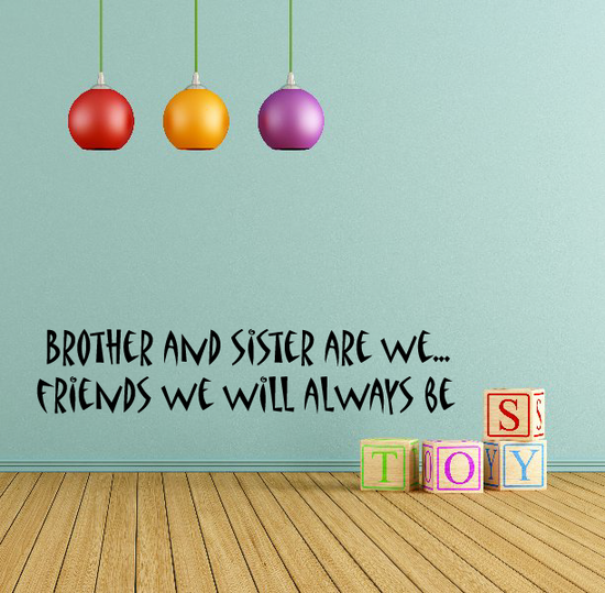 Brother and Sister are We Friends We Will Always Be Wall Decal