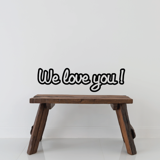 We love you Wall Decal