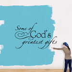 Some of gods greatest gifts Wall Decal