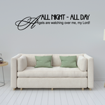 All Day All Night Angels are watching over me My Lord Wall Decal