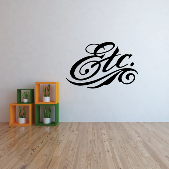 Etc. Wall Decal - Vinyl Decal - Car Decal - Business Sign - MC07
