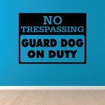No Trespassing Guard Dog Wall Decal - Vinyl Decal - Car Decal - Business Sign - MC103