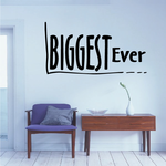 Biggest Ever Wall Decal - Vinyl Decal - Car Decal - Business Sign - MC139