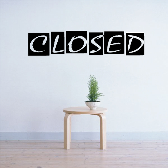 Closed Wall Decal - Vinyl Decal - Car Decal - Business Sign - MC141
