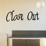 Close Out Wall Decal - Vinyl Decal - Car Decal - Business Sign - MC142
