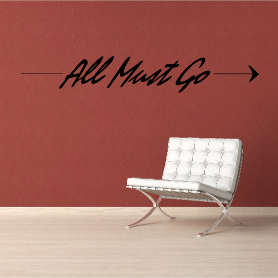 All Must Go Wall Decal - Vinyl Decal - Car Decal - Business Sign - MC160