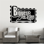 Biggest Ever Wall Decal - Vinyl Decal - Car Decal - Business Sign - MC183