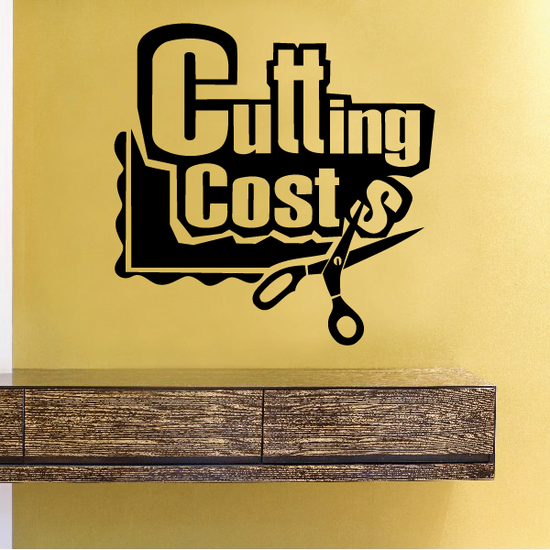 Cutting Costs Wall Decal - Vinyl Decal - Car Decal - Business Sign - MC193