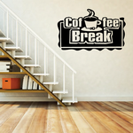 Coffee Break Wall Decal - Vinyl Decal - Car Decal - Business Sign - MC194