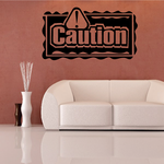 Caution Wall Decal - Vinyl Decal - Car Decal - Business Sign - MC203