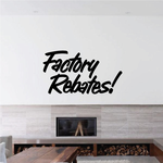 Factory Rebates Wall Decal - Vinyl Decal - Car Decal - Business Sign - MC214