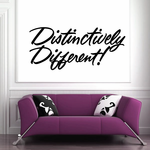 Distinctively Different Wall Decal - Vinyl Decal - Car Decal - Business Sign - MC233