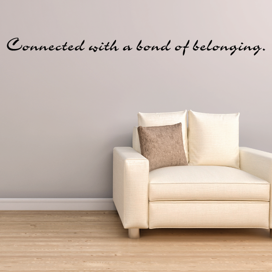 Connected with a bond of belonging Wall Decal