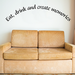 Eat drink and create memories Wall Decal