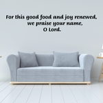 For This Good Food and Joy Renewed We Praise your name O Lord Wall Decal