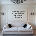 Grain by Grain a loaf stone by stone a castle Wall Decal