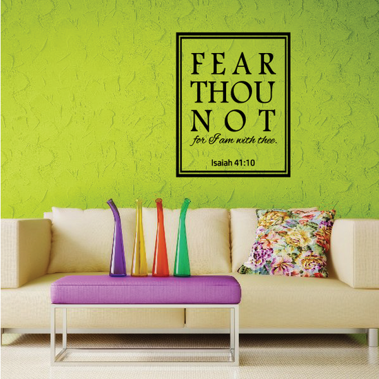 Fear Thou Not for I am with thee Isaiah 41:10 Decal