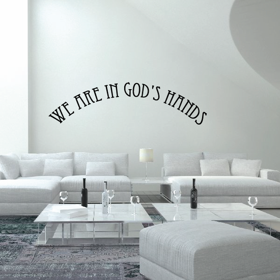 We are in Gods Hands Wall Decal