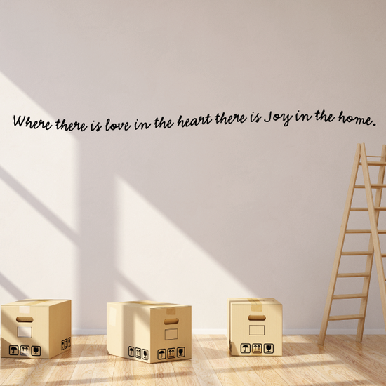 Where there is love in the heart there is Joy in the home Wall Decal