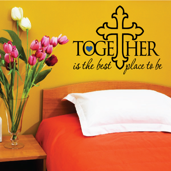 Together is the best Place to Be Wall Decal