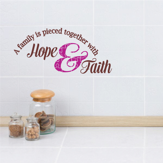 A Family is Pieced Together with Hope and Faith Printed die cut Wall Decal