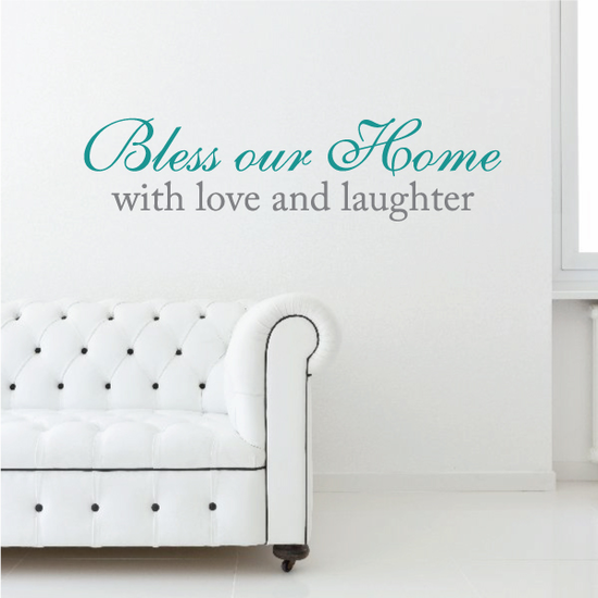 Bless Our Home With Love and Laughter Printed Die cut Decal