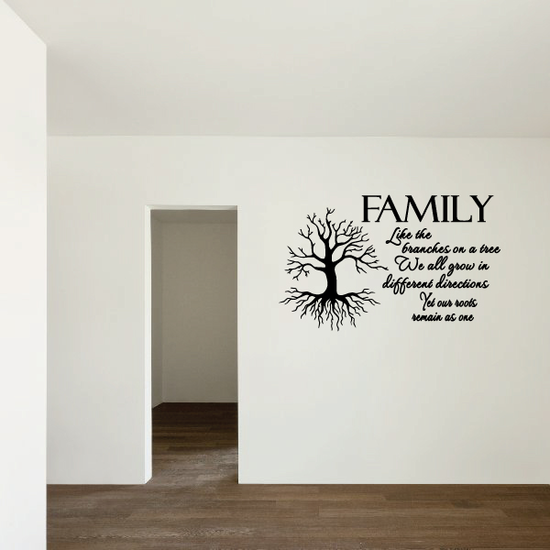 Family Like the Brances on a tree we all grow in different Directions Wall Decal