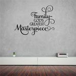 Family Gods Greatest Masterpiece Wall Decal