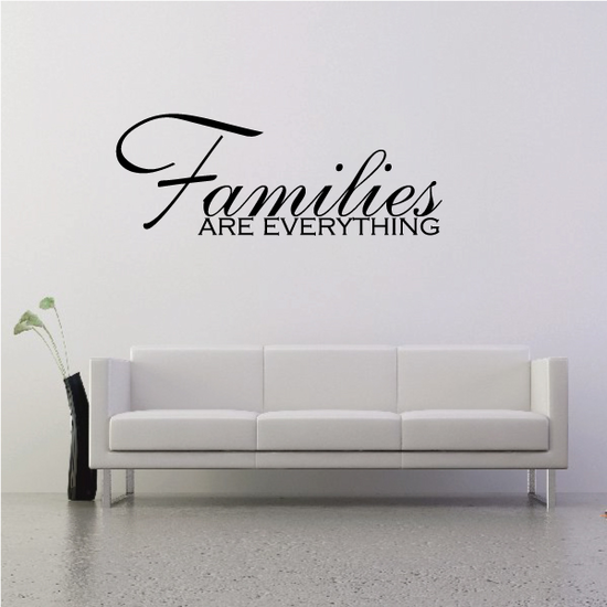 Families are Everything Wall Decal