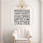 Memories are Made in every moment this family spends together wall decal