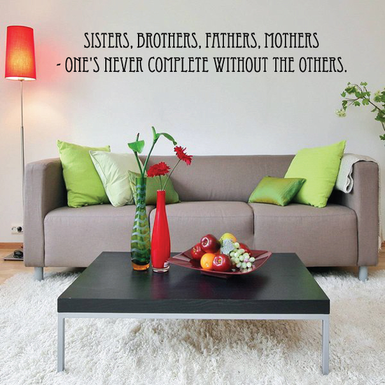 Sisters Brothers Fathers Mothers Ones never complete without the others Wall Decal