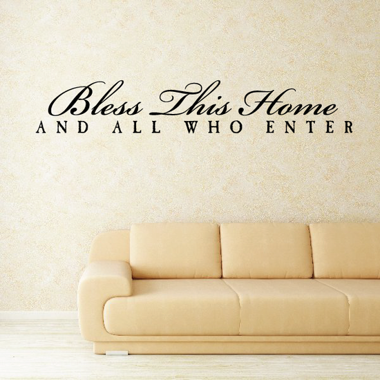 Bless this home and all who enter Wall Quote Decal