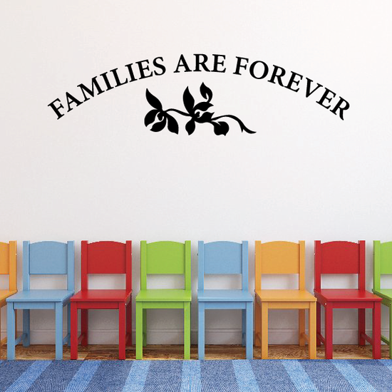 Families are forever Wall Decal