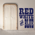 Red White and Blue Rustic Text Decal