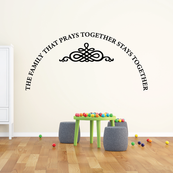 The Family That Prays Together Arched Wall Decal