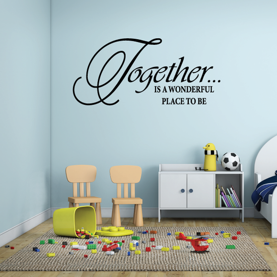 Together is a wonderful place to be Decal