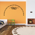 Be true to who you are and the family name you bear Wall Decal