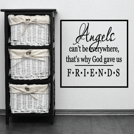 Angels cant be everywhere that is why god gave us friends Wall Decal