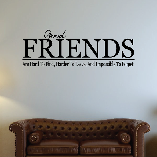 good friends are hard to find Wall Decal